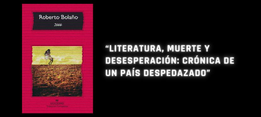 """""""Literatura, muerte y desesperación: crónica de un paísdespedazado"""""""