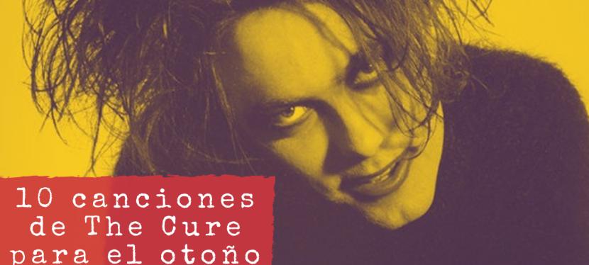 10 canciones de The Cure para elotoño