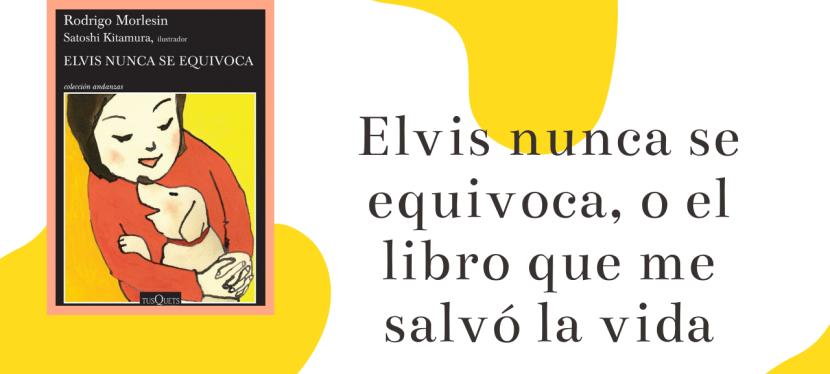Elvis nunca se equivoca, o el libro que me salvó lavida